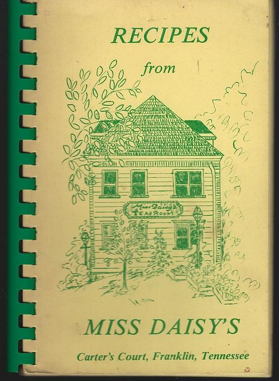 Recipes from Miss Daisy's Carter's Court, Franklin, Tennessee 1978 Cookbook