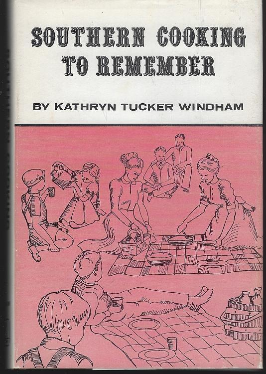 Southern Cooking to Remember by Kathryn Tucker Windham 1977 1st ed DJ