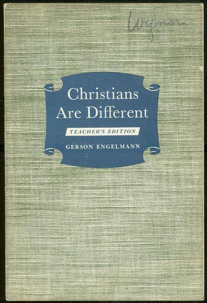 Christians Are Different Educator's Edition by Gerson Engelmann 1950 Religion