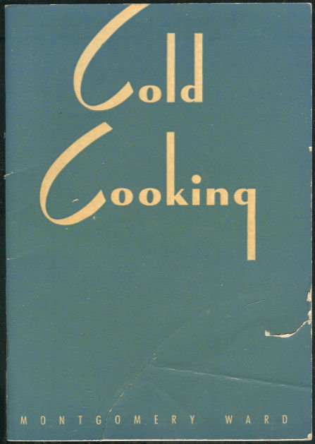 Cold Cooking With Montgomery Ward Refrigerator 1942