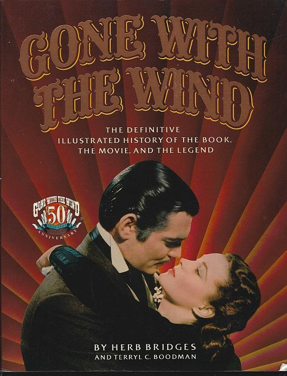 Gone with the Wind the Definitive Illustrated History of the Book Movie 1989