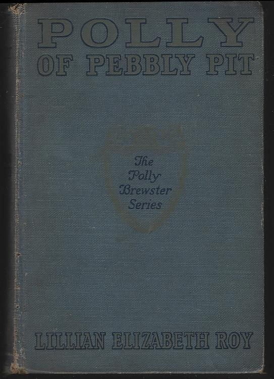 Polly of Pebbly Pit by Lillian Elizabeth Roy Polly Series #1 1922 Illustrated
