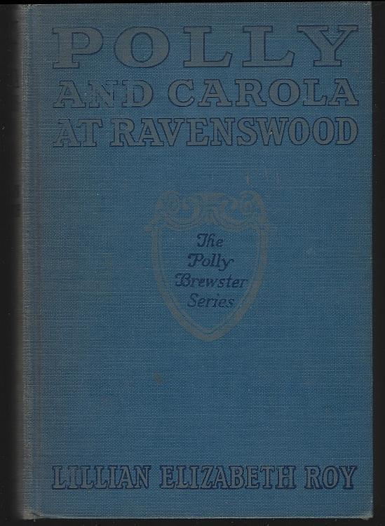 Polly and Carola at Ravenswood by Lillian Elizabeth Roy Polly Series #15 1931