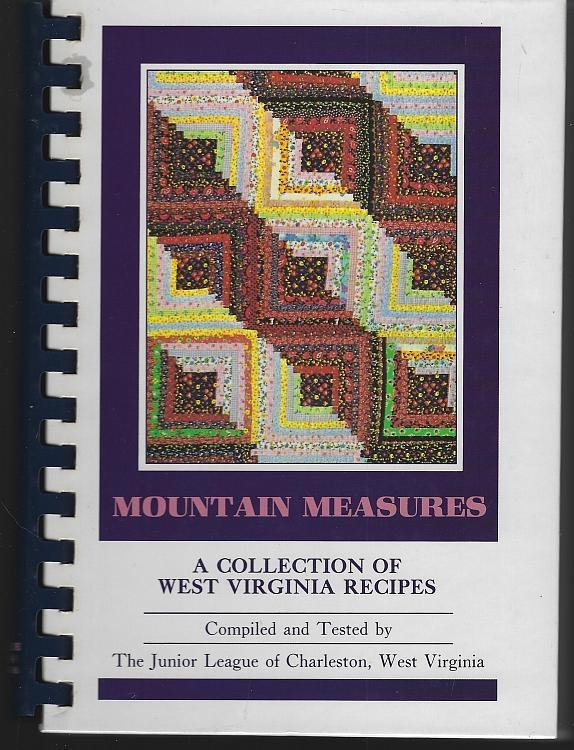 Mountain Measures a Collection of West Virginia Recipes Junior League Cookbook