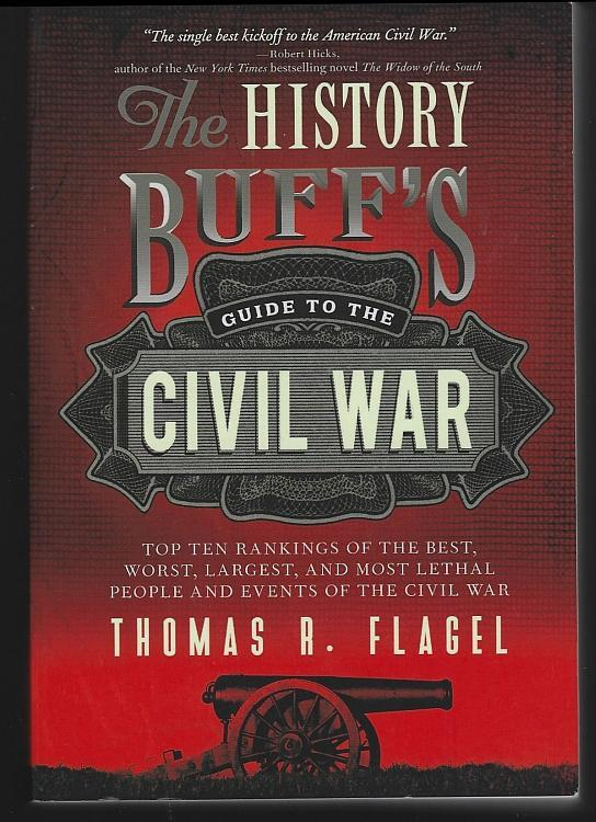 History Buff's Guide to the Civil War from the Antebellum Years to Appomattox