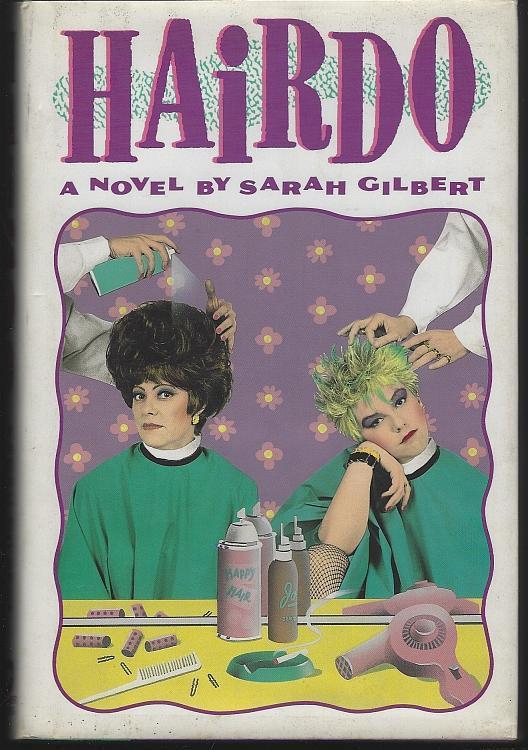 Hairdo Signed by Sarah Gilbert 1990 1st edition DJ Humorous Southern Novel