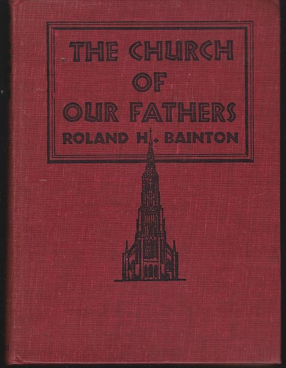 Church of Our Fathers by Roland Bainton 1944 Illustrated Young Adult Religion