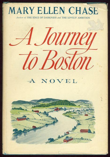 Journey to Boston by Mary Ellen Chase 1965 1st edition with Dust Jacket Novel