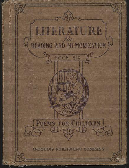 Literature for Reading and Memorization Poems for Children Book Six 1929