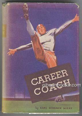 Career Coach by Earl Schenck Miers 1941 Football Story with Dust Jacket
