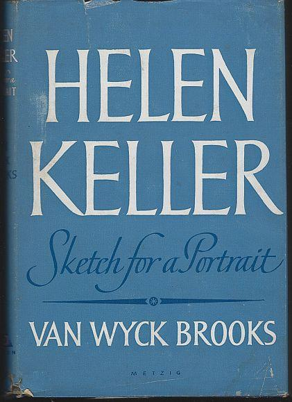 Helen Keller Sketch for a Portrait by Van Wyck Brooks 1956 1st edition