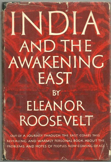 India and the Awakening East by Eleanor Roosevelt 1953 Vintage Travel Illustrated
