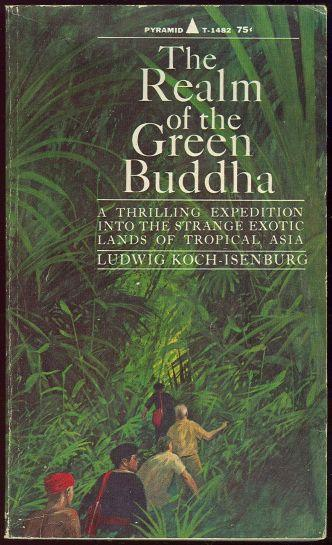 Realm of the Green Buddha by Ludwig Koch-Isenburg 1966 Vintage Adventure