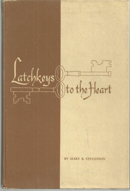 Latchkeys to the Heart by Mary Stevenson 1955 Poetry