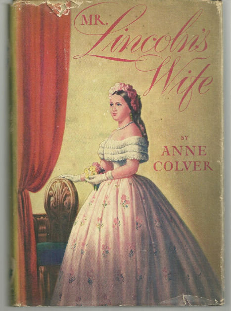 Mr. Lincoln's Wife by Ann Colver 1943 Novel with DJ
