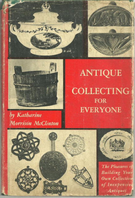 Antique Collecting for Everyone by Katherine McClinton
