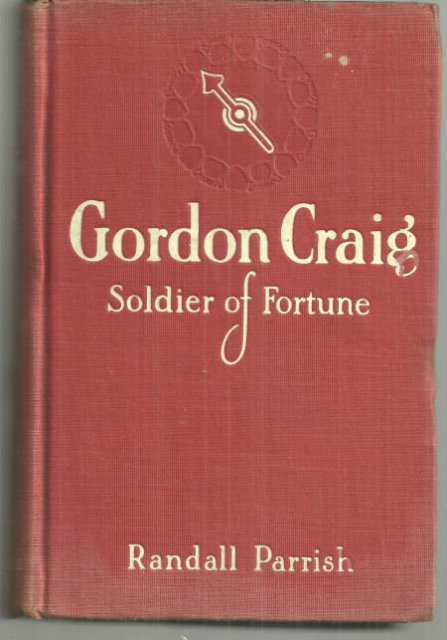 Gordon Craig Soldier of Fortune by Randall Parrish 1912