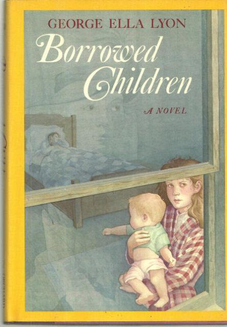 Borrowed Children by George Ella Lyon 1988 1st ed w/DJ