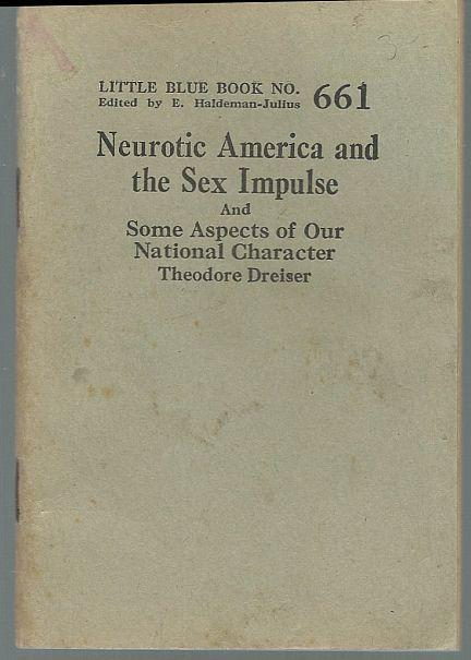Neurotic America and the Sex Impulse by Theodore Dreiser Little Blue Book #661