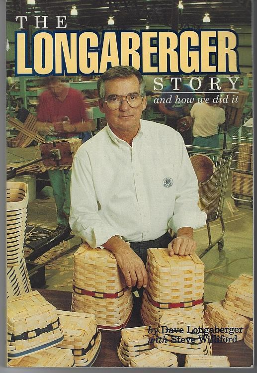 Longaberger Story And How We Did It Signed by David Longaberger 1991 Illustrated