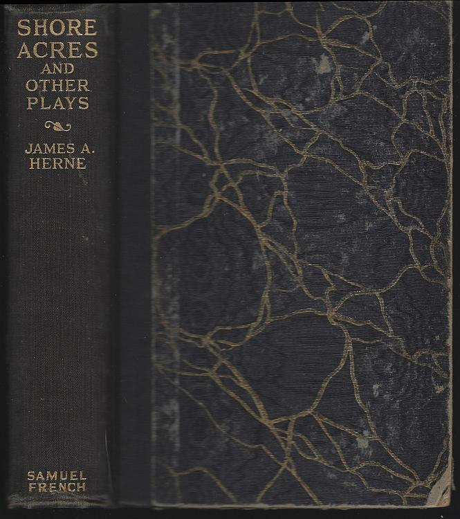 Shore Acres and Other Plays by James Herne 1928 Biographical Notes