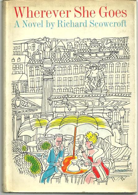 Wherever She Goes by Richard Scowcroft 1966 1st ed w/DJ