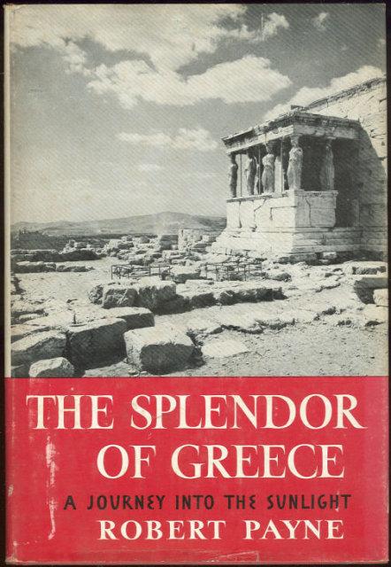 Splendour of Greece by Robert Payne 1960 with DJ