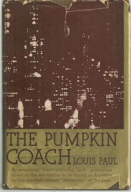Pumpkin Coach by Louis Paul 1935 Novel w/ Dust Jacket