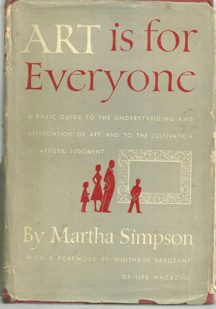 Art Is for Everyone by Martha Simpson 1951 1st ed w/ DJ
