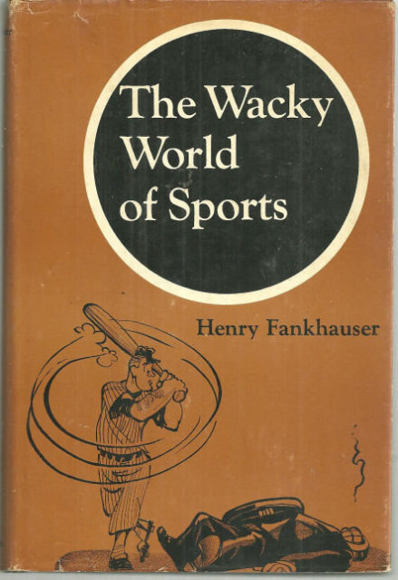Wacky World of Sports by Henry Fankhauser 1968 w/DJ