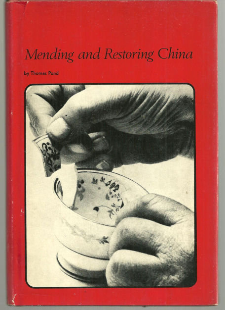 Mending and Restoring China by Thomas Pond 1970 Illus