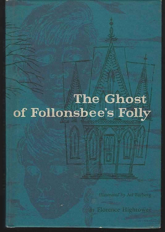 Ghost of Follonsbee's Folly by Florence Hightower Young Adult Mystery Ari Forber