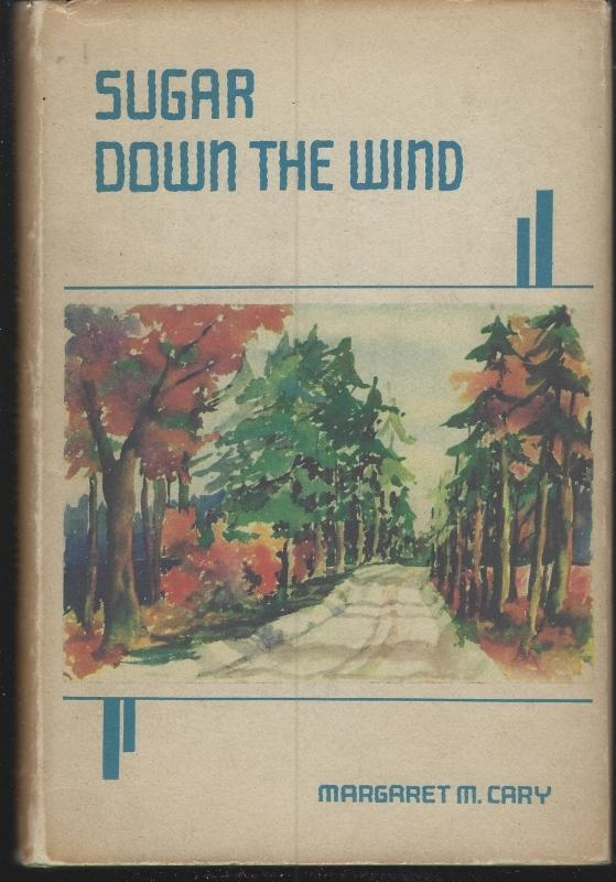 Sugar Down the Wind by Margaret Cary 1942 Nature Writing New Jersey Dust Jacket