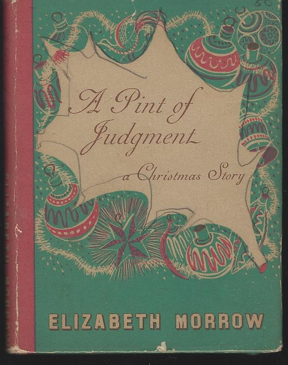Pint of Judgment a Christmas Story by Elizabeth Morrow 1939 Illustrated DJ