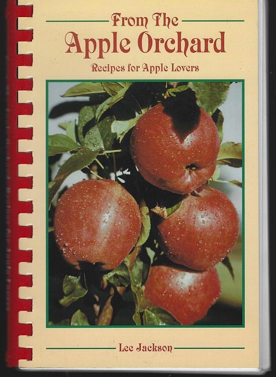 From the Apple Orchard Recipes for Apple Lovers by Lee Jackson Illustrated 1998