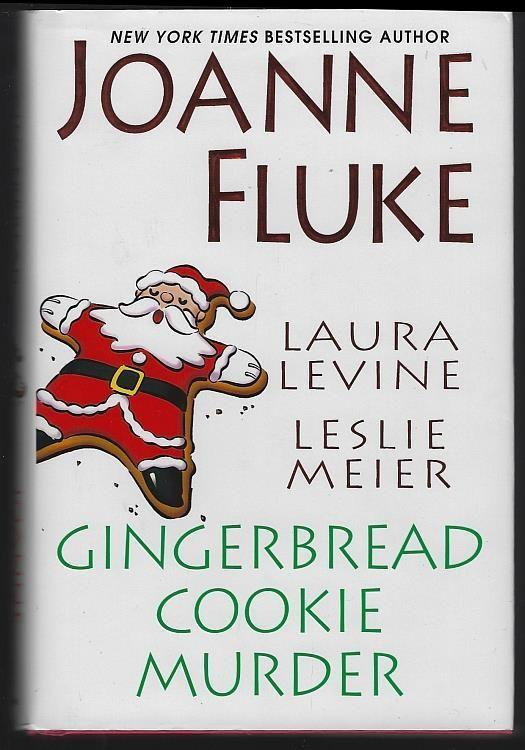 Gingerbread Cookie Murder by Joanne Fluke, Laura Levine, Leslie Meier