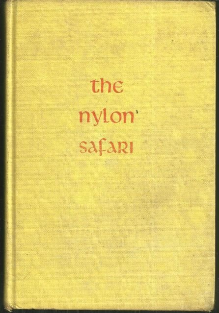 Nylon Safari by Rhea Cloete 1956 Illustrated
