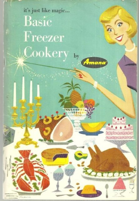 Basic Freezer Cookery by Amana 1959 Recipes Illus