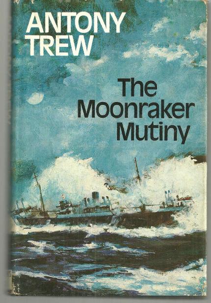 Moonraker Mutiny Antony Trew 1972 1st edition with DJ