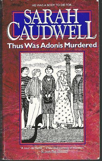 Thus Was Adonis Murdered by Sarah Caudwell Hilary Tamar Cozy Mystery Series #1