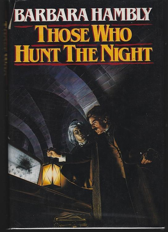 Those Who Hunt the Night by Barbara Hambly 1988 1st edition with Dust Jacket