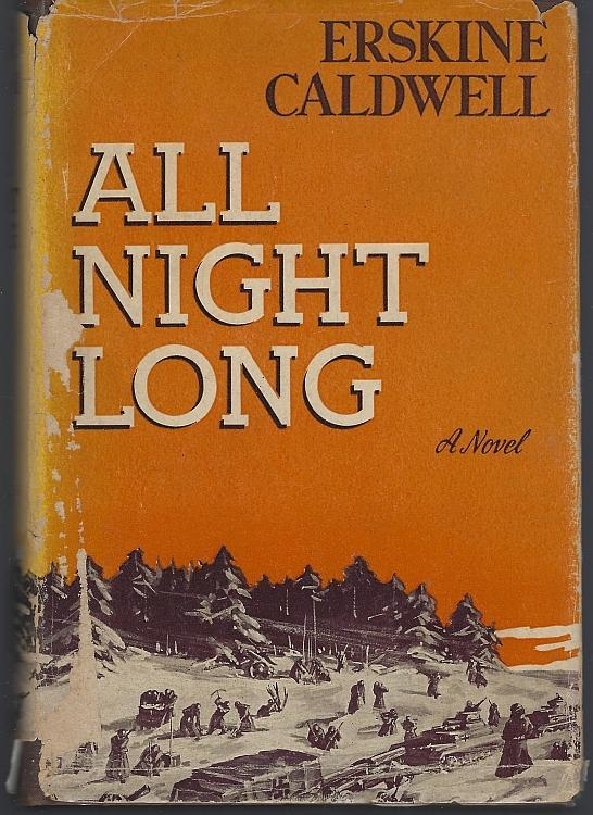 All Night Long a Novel of Guerrilla Warfare in Russia by Erskine Caldwell 1942