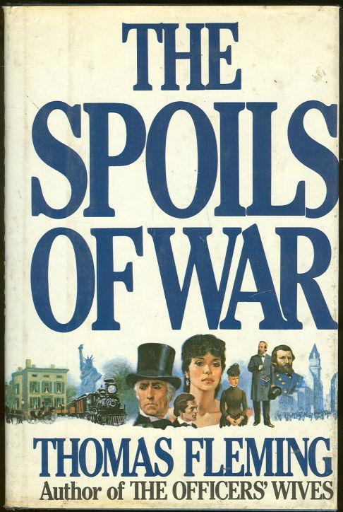 Spoils of War by Thomas Fleming 1985 1st edition Civil War Historical Novel