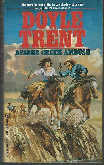 Apache Creek Ambush by Trent Doyle 1991 Vintage Western