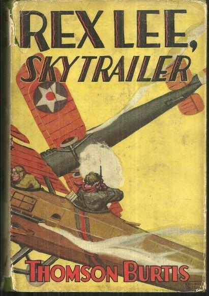 Rex Lee Sky Trailer by Thomson Burtis 1929 1st ed w/DJ
