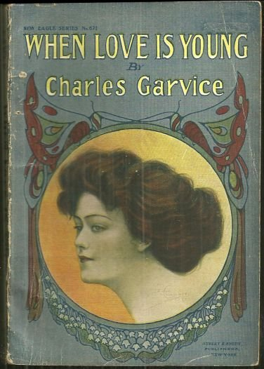 When Love Is Young Or the Crooked Way 1907 Novel