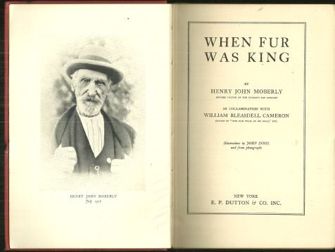 When Fur Was King by Henry John Moberly 1929 Autobiography