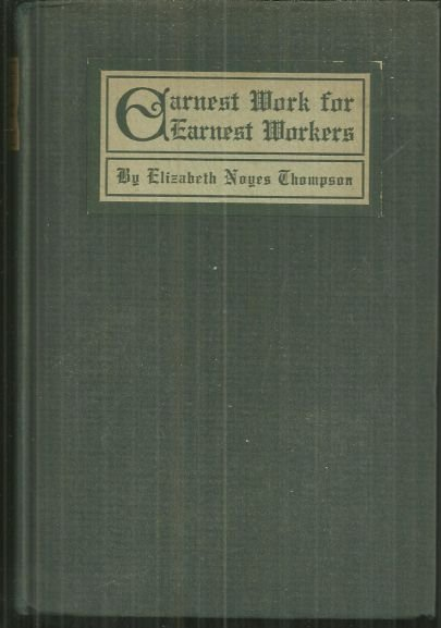 Earnest Work for Earnest Workers Signed by Author 1915