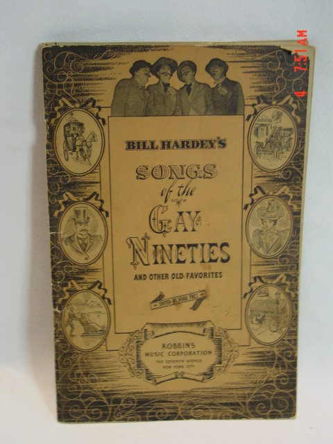 Bill Hardey's Songs of the Gay Nineties and Other Old Favorites