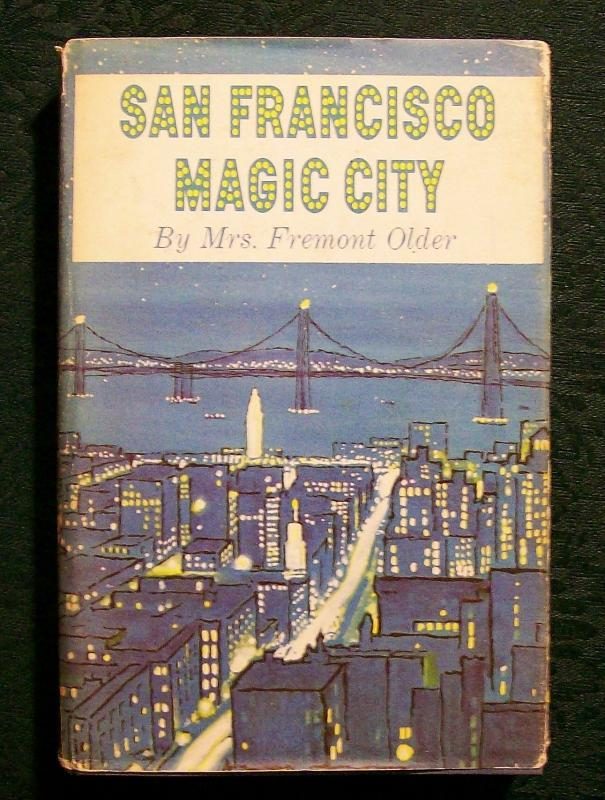 Vintage Book San Francisco Magic City 1st Edition Cora Older 1961 w/DJ
